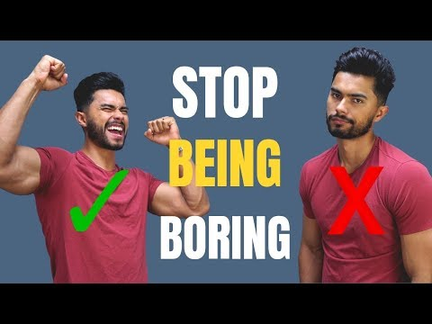 5 Things That Will Make You More Interesting  | STOP Being BORING