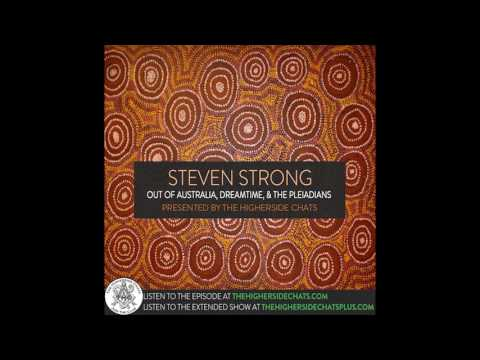 Steven Strong | Out Of Australia, Dreamtime, & The Pleiadians