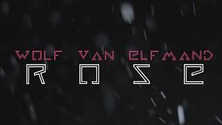 Rose - Wolf Van Elfmand