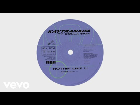 KAYTRANADA - NOTHIN LIKE U (Audio) ft. Ty Dolla $ign