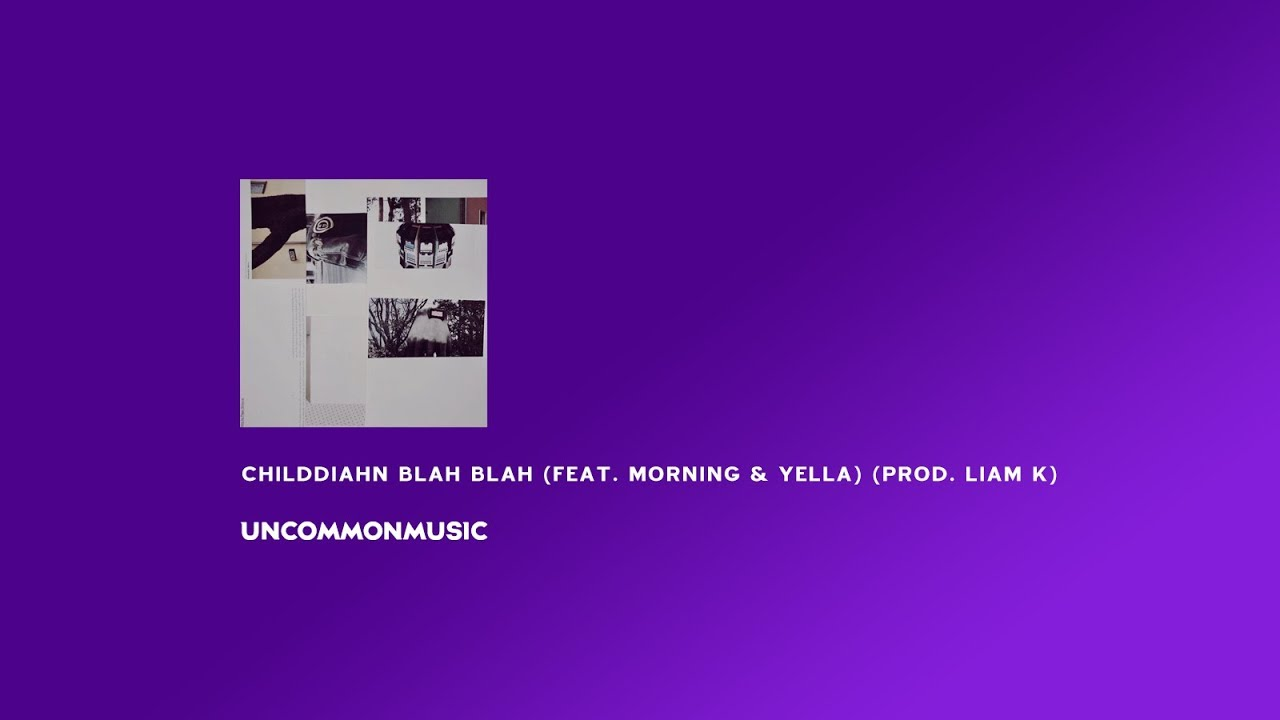 CHILDDIAHN(차일디안) - Blah Blah (Feat. Morning & YELLA) (Prod. Liam K)