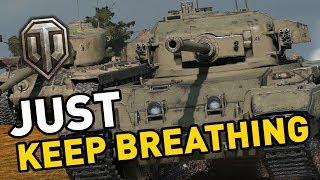 World of Tanks || Just Keep Breathing!