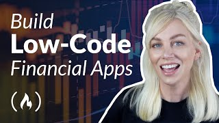 Low-Code Tutorial – Build 3 Financial Apps (Full Course)