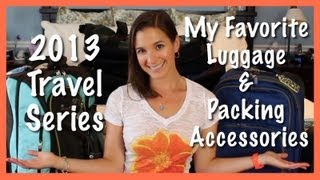 2013 Travel Series: My Favorite Luggage & Packing Accessories