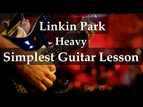 Linkin Park Heavy - Simplest Guitar Tutorial (How To Play)- Easy Chords.