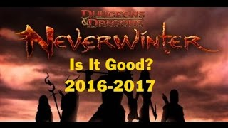Is It Good? NeverWinter 2016-2017