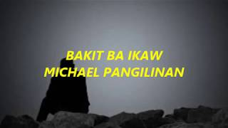 BAKIT BA IKAW by Michael Pangilinan with lyrics