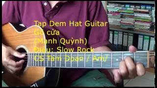 Huong Dan Dem Hat Guitar - Slow Rock- Go Cua  ( Manh Quynh) Ton Am