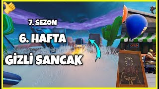 7 season 6 Week Hidden-Fortnite Turkish