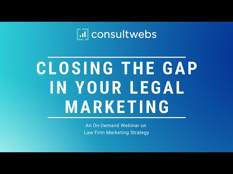 Closing The Gap in Your Legal Marketing | On-Demand Webinar | Measurement, Investment, Confidence