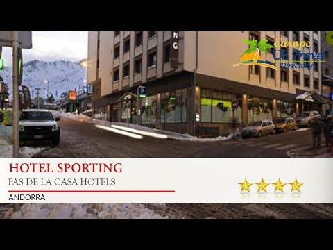 Hotel Sporting - Pas de la Casa Hotels, Andorra