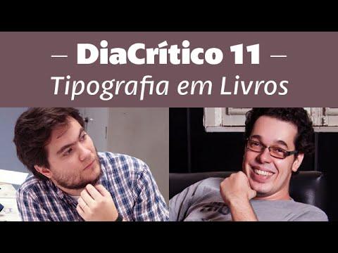 DiaCrítico 11 – Paulo André Chagas & Marcelo Martinez – Tipografia em livros