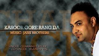 Charanjit Vicky - Kasoor Gore Rang Da