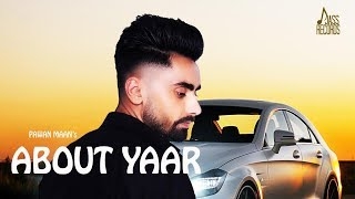 About Yaar | (Full Song) | Pawan Maan | New Punjabi Songs 2019 | Latest Punjabi Songs 2019