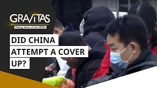 Wuhan Virus: Did China attempt a cover up? | Gravitas
