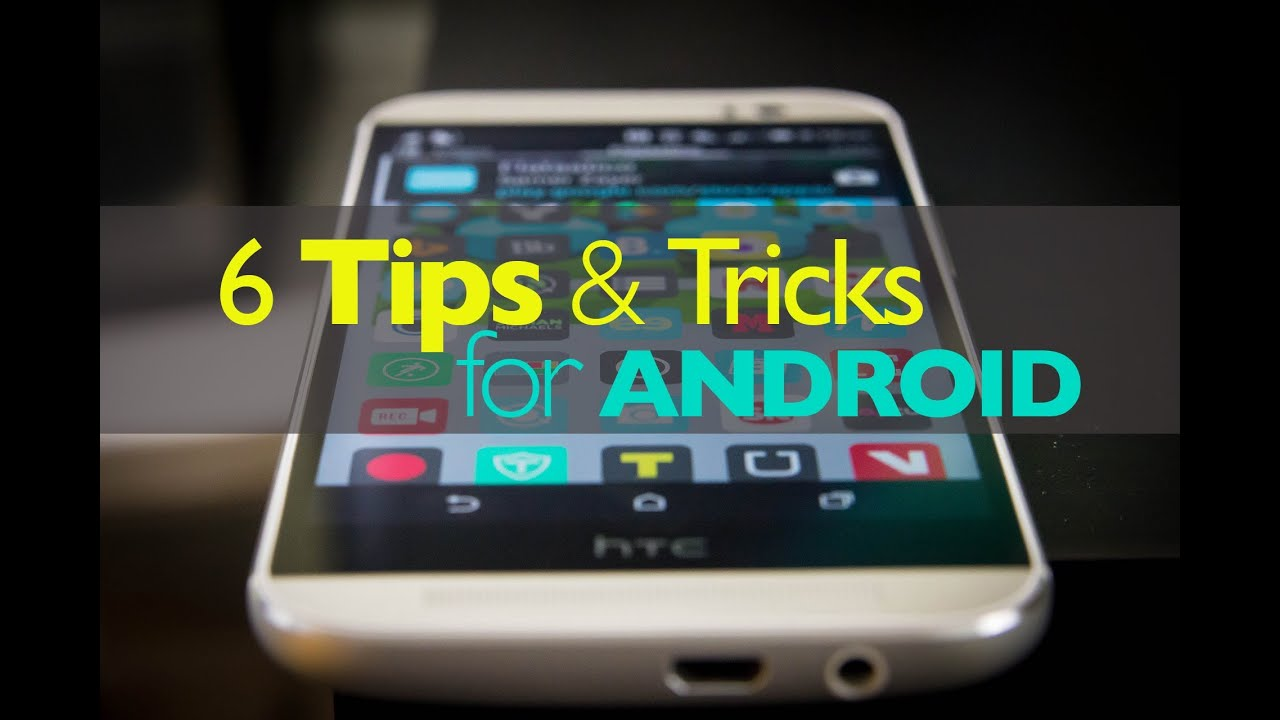 Phone Tips For Android Phone 6 android tips and tricks for phones 2 minute quick tip tip