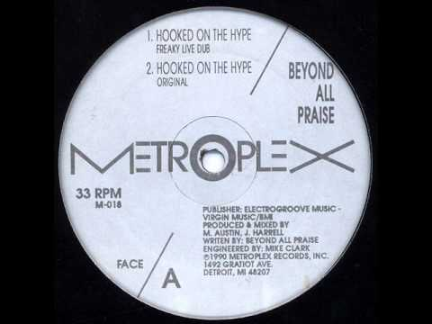 Beyond All Praise - Hooked On The Hype (1990)