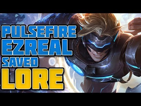 How Pulsefire Ezreal Saved League of Legends Lore
