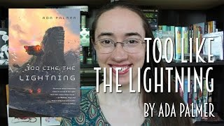 Too Like the Lightning by Ada Palmer   Review #booktubesff