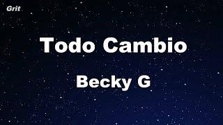Todo Cambio - Becky G Karaoke 【No Guide Melody】 Instrumental