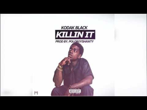 Kodak Black - Killin It [Prod. By Polo Boy Shawty] (Official Audio) CDQ