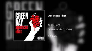 Green Day - American Idiot (3D AUDIO)