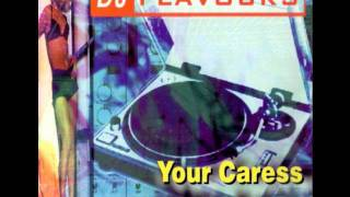 DJ FLAVOURS - YOUR CARESS (ALL I NEED)