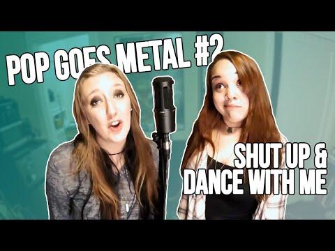 Pop Goes Metal #2: Walk The Moon - Shut Up And Dance (ft. Hannah Maddox)