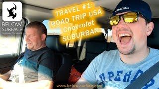 TRAVEL #1 | ROAD TRIP USA | CHEVROLET SUBURBAN V8