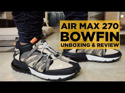 big sale d2a79 55737 UNBOXING & REVIEW: NIKE AIR MAX 270 BOWFIN!!! - YouTube