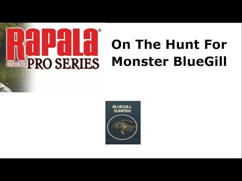Rapala Pro Series Fishing : On The Hunt For Monsters Bluegill