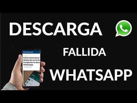 Cómo Solucionar Descarga fallida No se ha Podido Completar la Descarga en WhatsApp