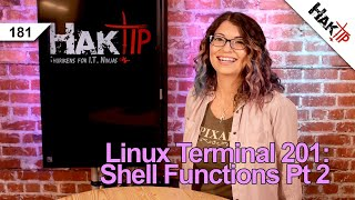 How To Use Shell Functions Pt 2 | Linux Terminal 201 - HakTip 181
