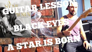 GUITAR LESSON-LEARN BLACK EYES FROM A STAR IS BORN Video
