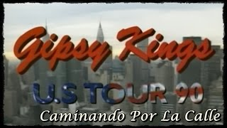 Caminando Por La Calle - Gipsy Kings US Tour 90