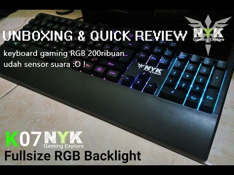 Unboxing & Review NYK K07 RGB Premium Series ! gaming keyboard 200ribuan udah sound sensor