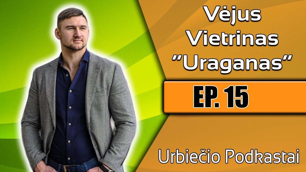 "URBIETIS PODCAST #15 VĖJUS ""URAGANAS"" VIETRINAS. HIGH-PERFORMANCE PSICHOLOGIJA. N-18"