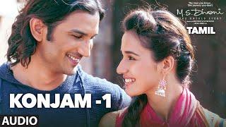 Konjam -1 Full Song Audio | M.S.Dhoni-Tamil | Sushant Singh Rajput, Kiara Advani
