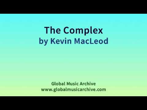 The Complex by Kevin MacLeod 1 HOUR
