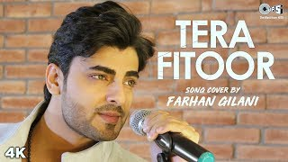 Tera Fitoor Song Cover By Farhan Gilani | Arijit Singh | Himesh Reshammiya | Bollywood Unplugged