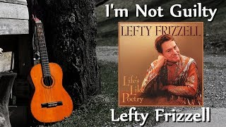 Lefty Frizzell - Im Not Guilty YouTube Videos