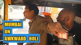 Mumbai on Awkward Holi
