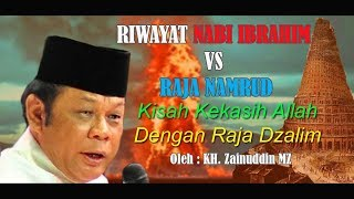 Riwayat Nabi Ibrahim Alaihissalam Kh Zainuddin Mz