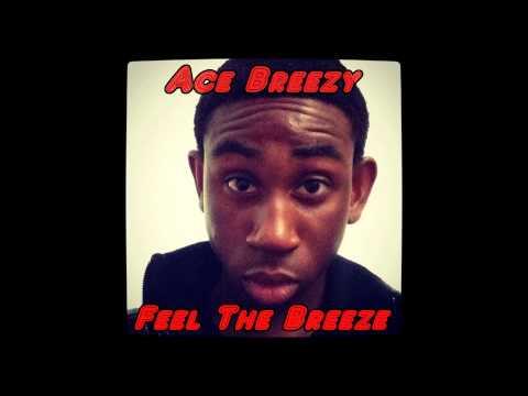 Ace Breezy - Feel The Breeze