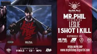 MR.PHIL ft. LESLIE - 1 SHOT 1 KILL