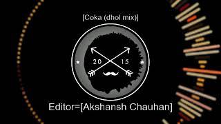 Coka punjabi song pure (Dhol mix).mp4