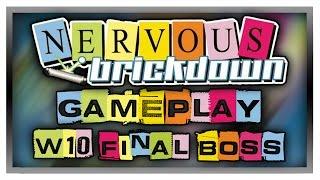 NERVOUS BRICKDOWN - World 10: Final Boss - The Last Brick - Gameplay/Walkthrough