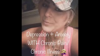 Depression + Anxiety WITH Chronic Pain/Chronic Illness Series (Part 1)