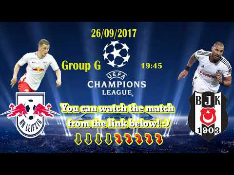 [live stream] besiktas vs rb leipzig (group g) (26/09/2017)