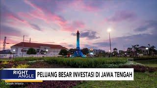 Peluang Besar Investasi di Jawa Tengah - Right Angle